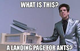Derek Zoolander, What is this? A landing page for ants?
