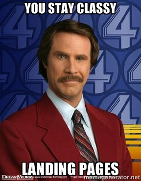 Ron Burgundy, Stay Classy Landing Pages