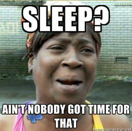 Sleep-Aint-Nobody-Got-Time-For-That-Funny-Meme-Picture