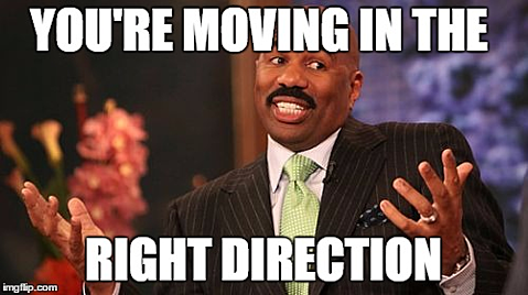 You're moving in the right direction