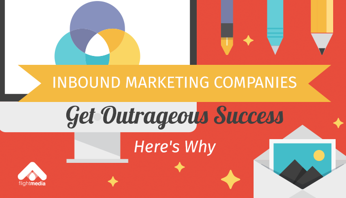inbound marketing companies get outrageous success here s why